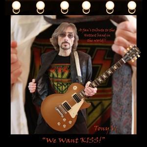 We Want KiSS  by.Tony V